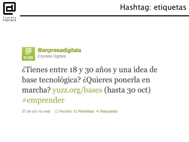 Hashtags para eventos Durante • Recuerda el hashtag • Utiliza una herramienta para el backchannel –http://visibletweets...