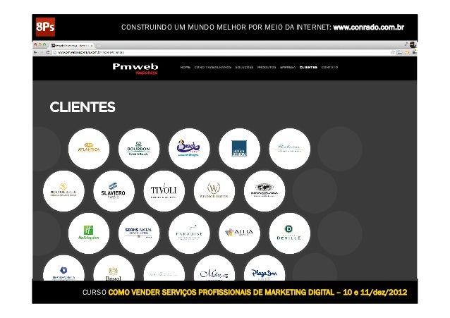 CONSTRUINDO UM MUNDO MELHOR POR MEIO DA INTERNET: www.conrado.com.brCURSO COMO VENDER SERVIÇOS PROFISSIONAIS DE MARKETING ...