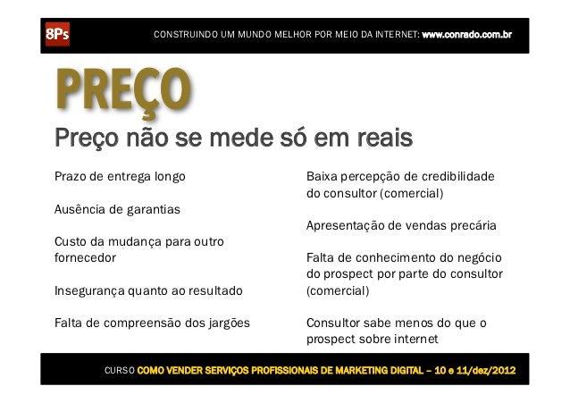 CONSTRUINDO UM MUNDO MELHOR POR MEIO DA INTERNET: www.conrado.com.brPREÇOPreço não se mede só em reaisPrazo de entrega lon...