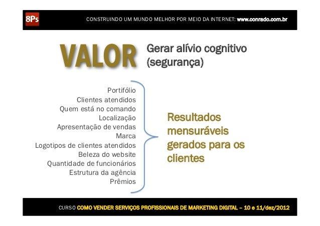 CONSTRUINDO UM MUNDO MELHOR POR MEIO DA INTERNET: www.conrado.com.br        VALOR                        Gerar alívio cogn...