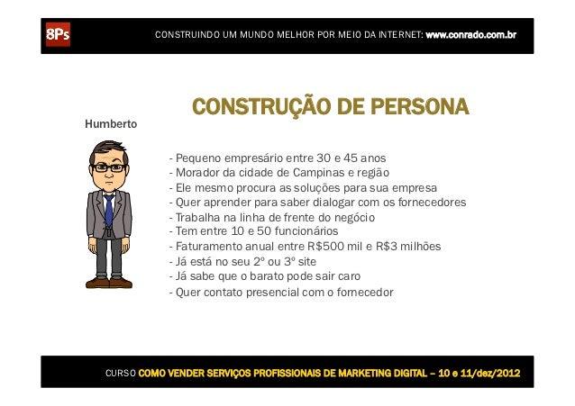 CONSTRUINDO UM MUNDO MELHOR POR MEIO DA INTERNET: www.conrado.com.br                   CONSTRUÇÃO DE PERSONAHumberto      ...