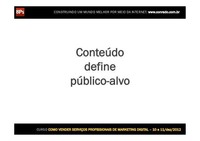 CONSTRUINDO UM MUNDO MELHOR POR MEIO DA INTERNET: www.conrado.com.br                   Conteúdo                    define ...