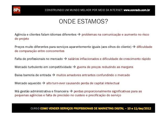CONSTRUINDO UM MUNDO MELHOR POR MEIO DA INTERNET: www.conrado.com.br                              ONDE ESTAMOS?Agência e c...