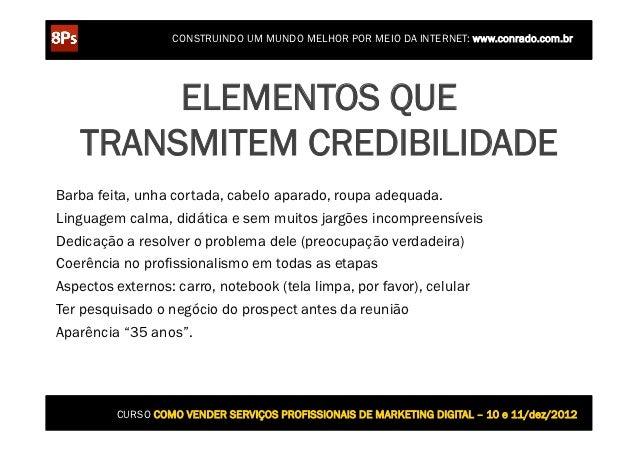 CONSTRUINDO UM MUNDO MELHOR POR MEIO DA INTERNET: www.conrado.com.br        ELEMENTOS QUE   TRANSMITEM CREDIBILIDADEBarba ...