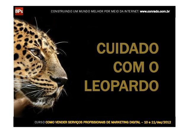 CONSTRUINDO UM MUNDO MELHOR POR MEIO DA INTERNET: www.conrado.com.br                              CUIDADO                 ...