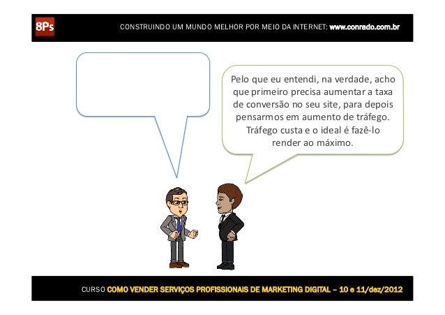 CONSTRUINDO UM MUNDO MELHOR POR MEIO DA INTERNET: www.conrado.com.br  Eu preciso estar na                         ...