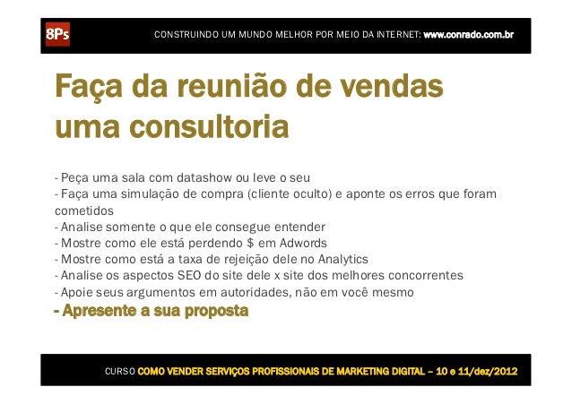 CONSTRUINDO UM MUNDO MELHOR POR MEIO DA INTERNET: www.conrado.com.brFaça da reunião de vendasuma consultoria- Peça uma sal...