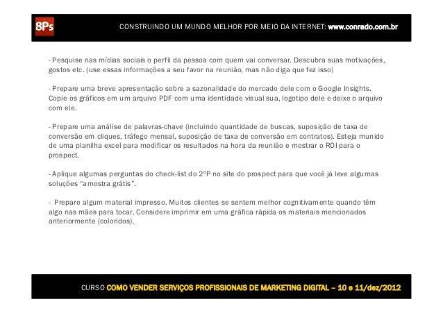 CONSTRUINDO UM MUNDO MELHOR POR MEIO DA INTERNET: www.conrado.com.br- Pesquise nas mídias sociais o perfil da pessoa com q...