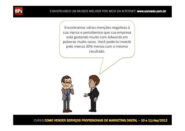 CONSTRUINDO UM MUNDO MELHOR POR MEIO DA INTERNET: www.conrado.com.br                  Encontramos várias menções neg...