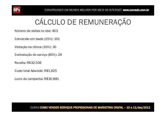 CONSTRUINDO UM MUNDO MELHOR POR MEIO DA INTERNET: www.conrado.com.br              CÁLCULO DE REMUNERAÇÃONúmero de visitas ...