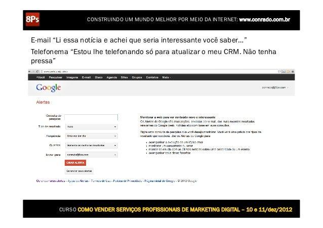 """CONSTRUINDO UM MUNDO MELHOR POR MEIO DA INTERNET: www.conrado.com.brE-mail """"Li essa notícia e achei que seria interessante..."""
