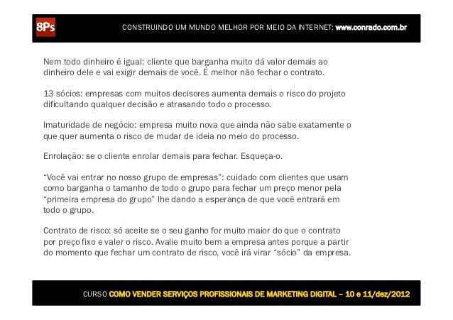 CONSTRUINDO UM MUNDO MELHOR POR MEIO DA INTERNET: www.conrado.com.brNem todo dinheiro é igual: cliente que barganha muito ...