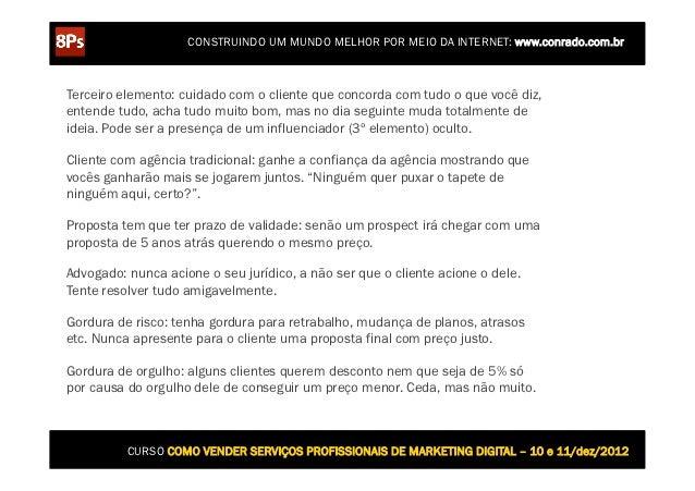 CONSTRUINDO UM MUNDO MELHOR POR MEIO DA INTERNET: www.conrado.com.brTerceiro elemento: cuidado com o cliente que concorda ...