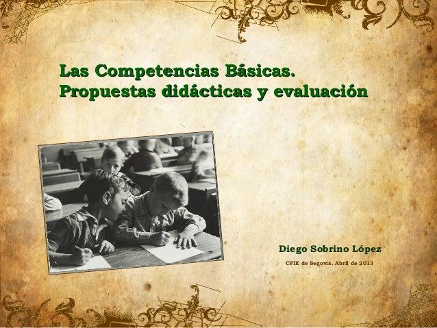 Las Competencias Básicas.Propuestas didácticas y evaluación                        Diego Sobrino López                    ...