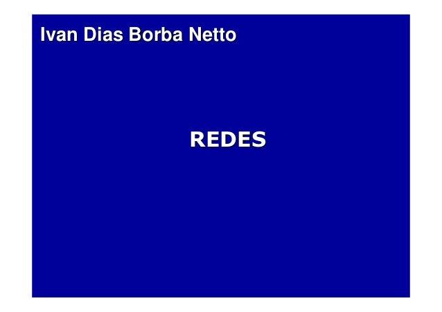 Ivan Dias Borba NettoIvan Dias Borba Netto REDESREDES