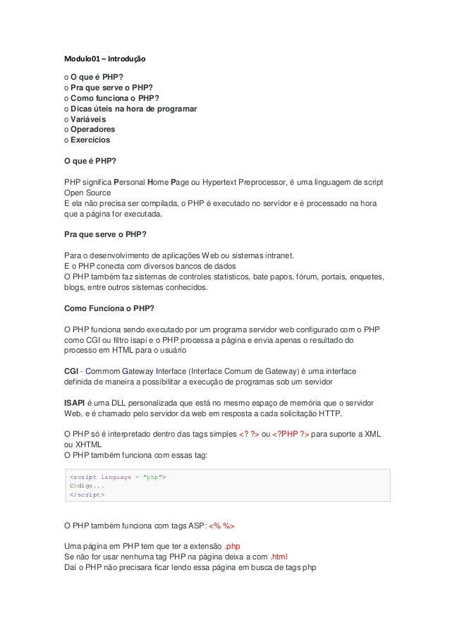 Modulo01 – Introduçãoo O que é PHP?o Pra que serve o PHP?o Como funciona o PHP?o Dicas úteis na hora de programaro Variáve...