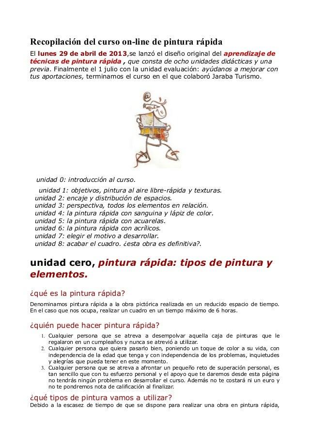 Recopilación del curso on-line de pintura rápida El lunes 29 de abril de 2013,se lanzó el diseño original del aprendizaje ...