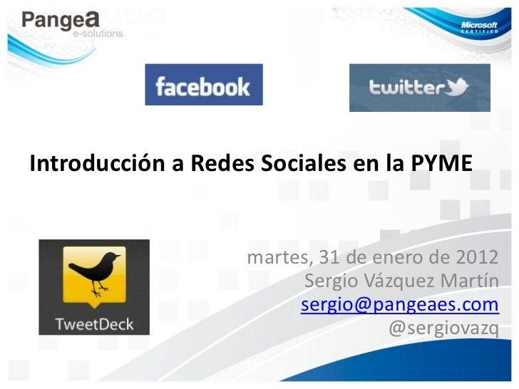 Introducción a Redes Sociales en la PYME                   martes, 31 de enero de 2012                         Sergio Vázq...