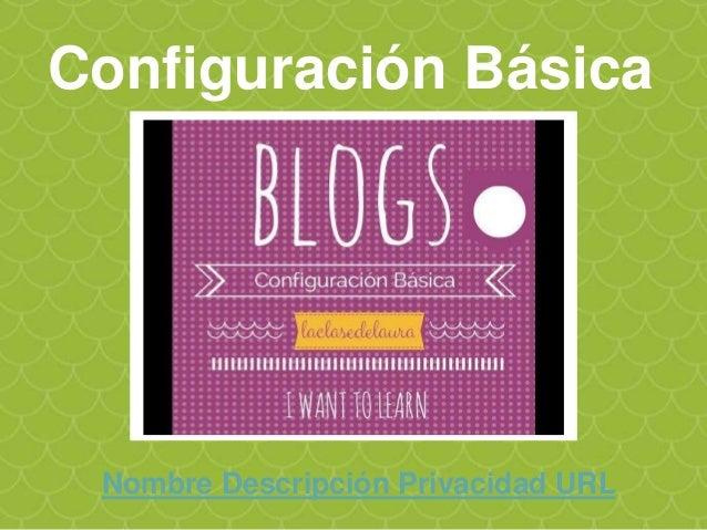 Configuración Básica Importar, exportar un Blog (blogger)