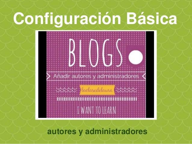 Configuración Básica Configurar aviso Blog NO apto para menores