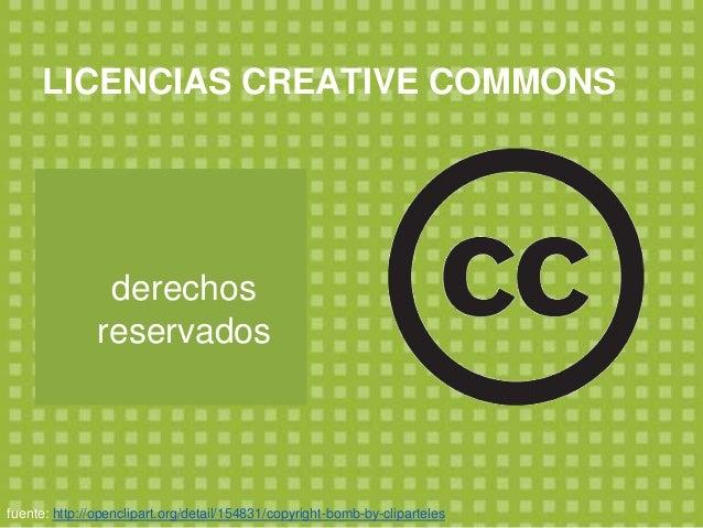 Todas las licencias Fuente: http://grabandouncorto.wordpress.com/2010/09/23/copyright-copyleft-y-creative-commons-%C2%BFqu...