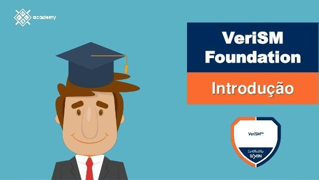 VeriSM Foundation Introdução