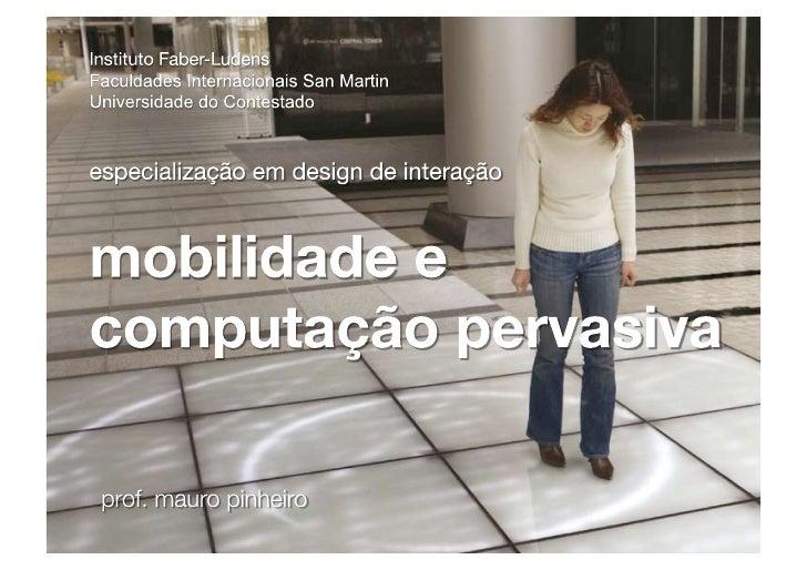 mobilidade e computação pervasiva especialização em design de interação