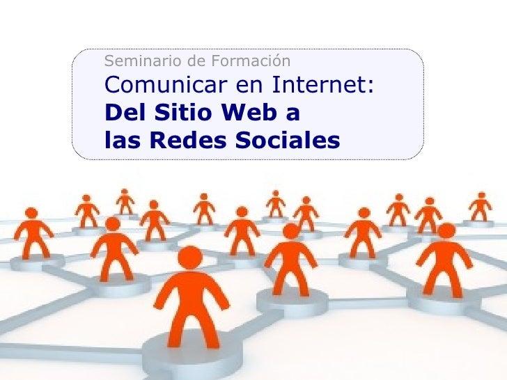 Seminario de Formación Comunicar en Internet: Del Sitio Web a  las Redes Sociales