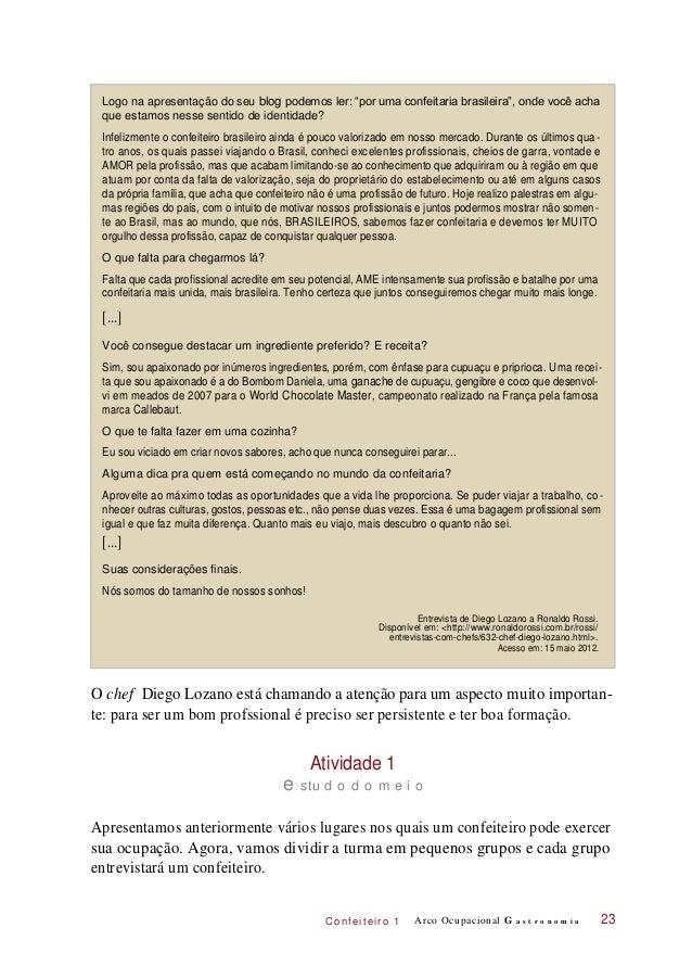 """[...] [...] C onf eiteir o 1 Logo na apresentação do seu blog podemos ler: """"por uma confeitaria brasileira"""", onde você ach..."""