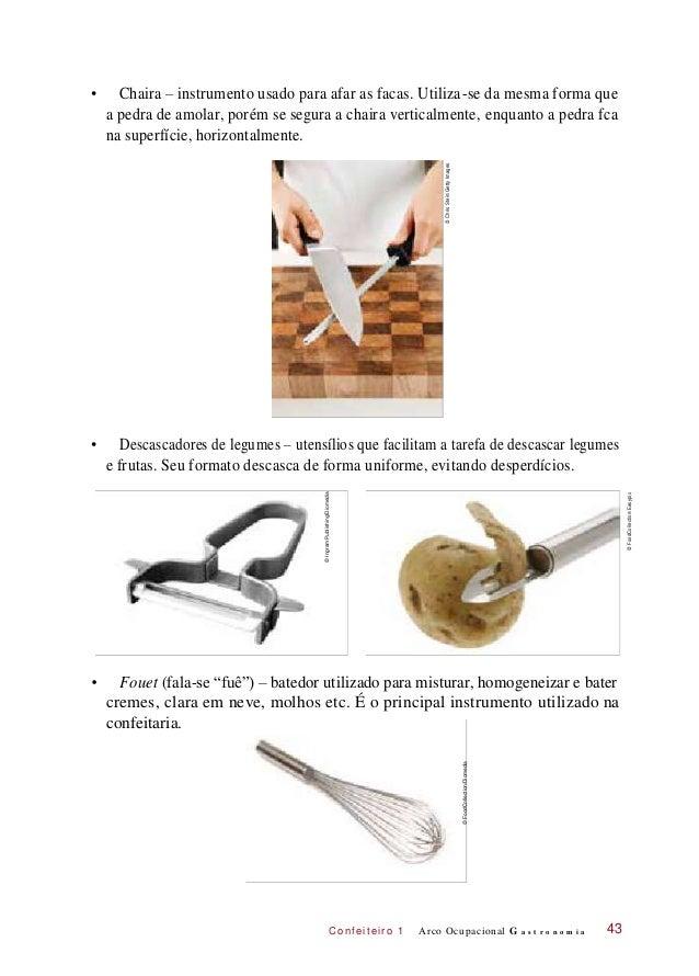 C onf eiteir o 1 • Chaira – instrumento usado para afar as facas. Utiliza-se da mesma forma que a pedra de amolar, porém s...