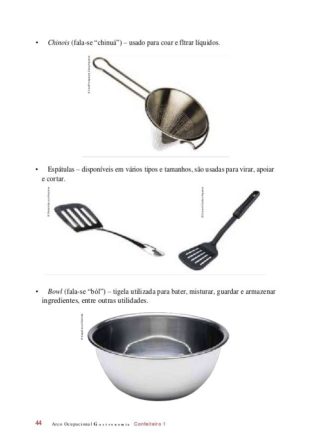 """• Chinois (fala-se """"chinuá"""") – usado para coar e fltrar líquidos. • Espátulas – disponíveis em vários tipos e tamanhos, sã..."""