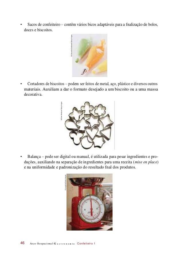 • Sacos de confeiteiro – contêm vários bicos adaptáveis para a fnalização de bolos, doces e biscoitos. • Cortadores de bis...