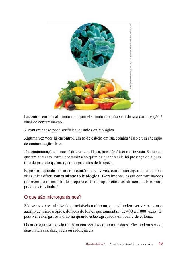 C onf eiteir o 1 Encontrar em um alimento qualquer elemento que não seja de sua composição é sinal de contaminação. A cont...