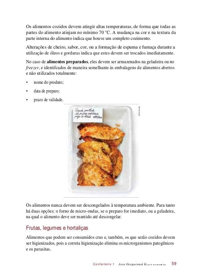 C onf eiteir o 1 Os alimentos cozidos devem atingir altas temperaturas, de forma que todas as partes do alimento atinjam n...