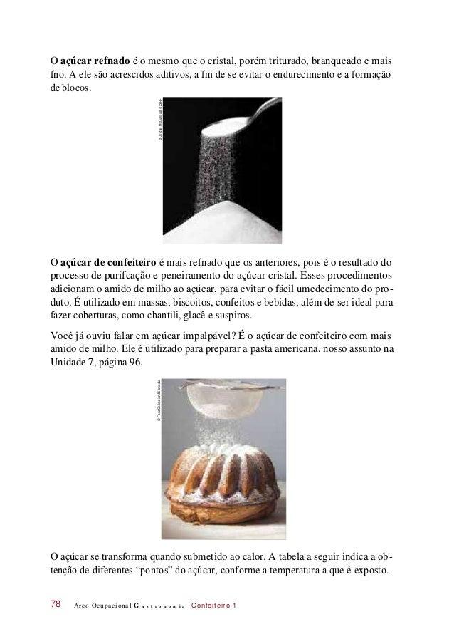 O açúcar refnado é o mesmo que o cristal, porém triturado, branqueado e mais fno. A ele são acrescidos aditivos, a fm de s...