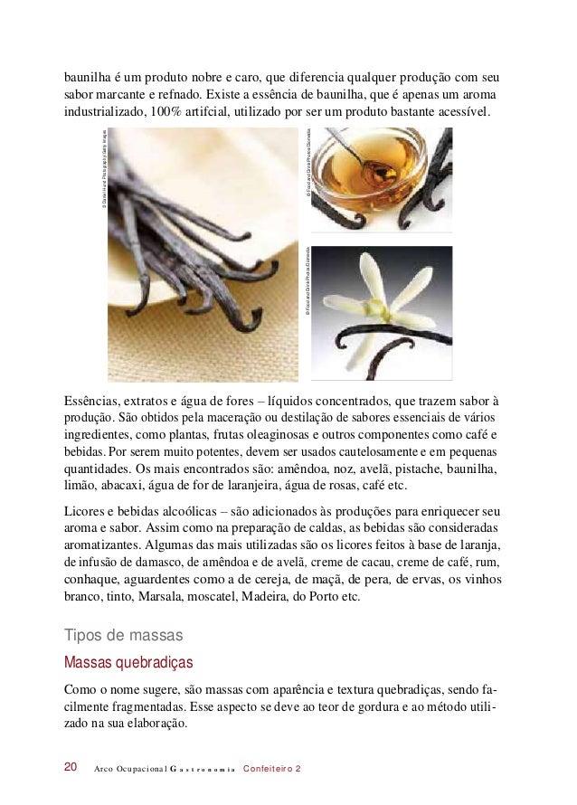 baunilha é um produto nobre e caro, que diferencia qualquer produção com seu sabor marcante e refnado. Existe a essência d...
