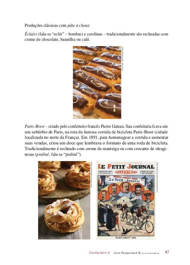 """C onf eiteir o 2 Produções clássicas com pâte à choux: Éclairs (fala-se """"eclér"""" – bombas) e carolinas – tradicionalmente s..."""
