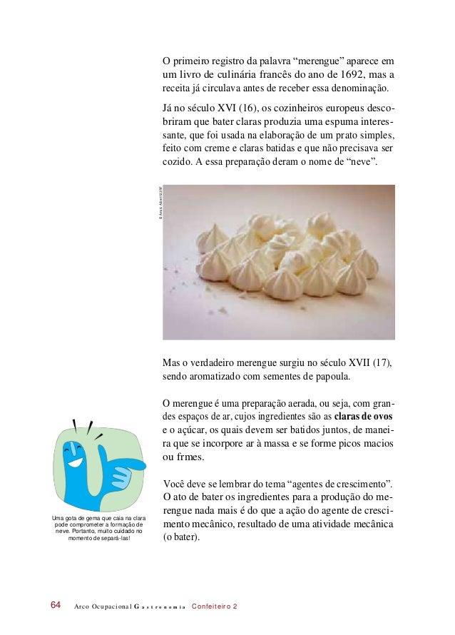 """O primeiro registro da palavra """"merengue"""" aparece em um livro de culinária francês do ano de 1692, mas a receita já circul..."""