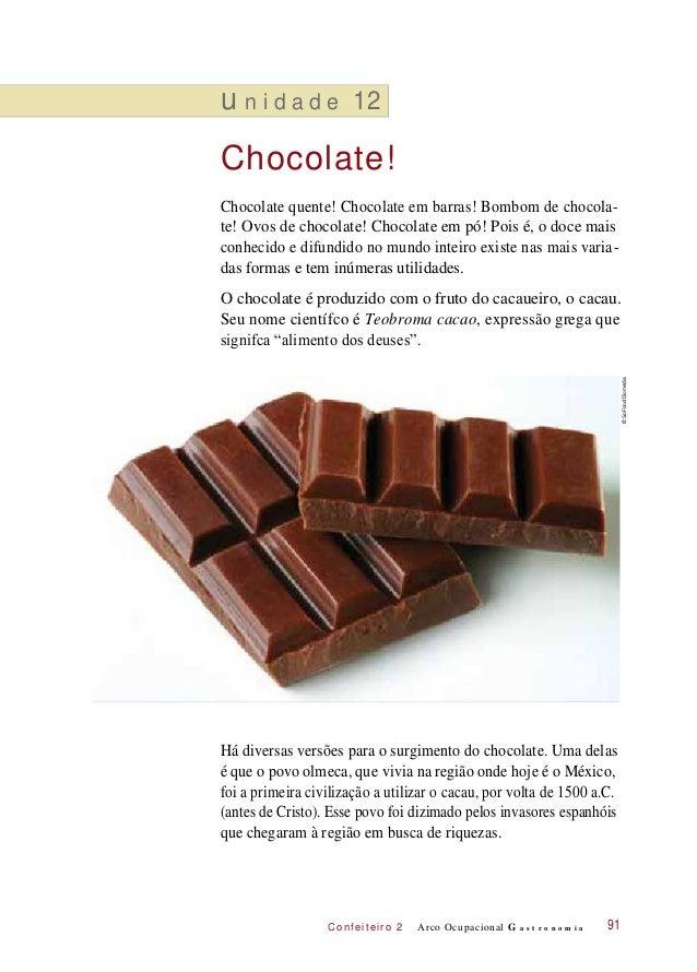 C onf eiteir o 2 u n i d a d e 12 Chocolate! Chocolate quente! Chocolate em barras! Bombom de chocola- te! Ovos de chocola...