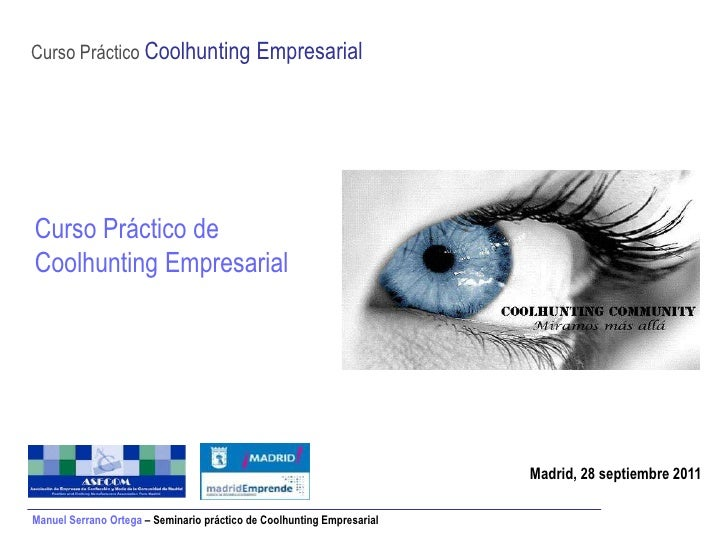 Curso Práctico Coolhunting EmpresarialCurso Práctico deCoolhunting Empresarial                                            ...