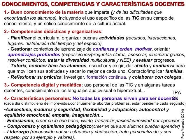 CONOCIMIENTOS, COMPETENCIAS Y CARACTERÍSTICAS DOCENTESCONOCIMIENTOS, COMPETENCIAS Y CARACTERÍSTICAS DOCENTES 1.- Buen cono...