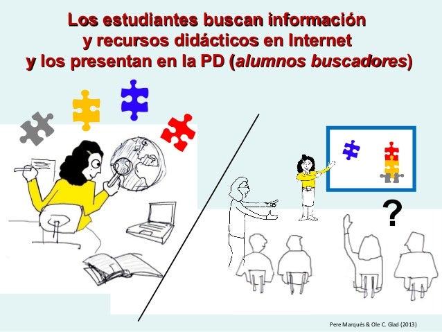 Los estudiantes buscan informaciónLos estudiantes buscan información y recursos didácticos en Internety recursos didáctico...