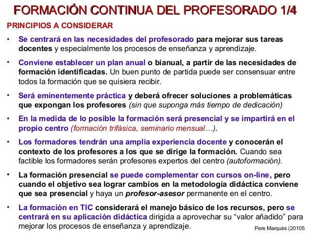 FORMACIÓN CONTINUA DEL PROFESORADO 1/4FORMACIÓN CONTINUA DEL PROFESORADO 1/4 PRINCIPIOS A CONSIDERAR • Se centrará en las ...