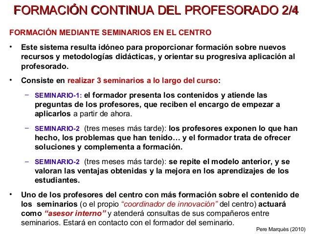 FORMACIÓN CONTINUA DEL PROFESORADO 2/4FORMACIÓN CONTINUA DEL PROFESORADO 2/4 FORMACIÓN MEDIANTE SEMINARIOS EN EL CENTRO • ...