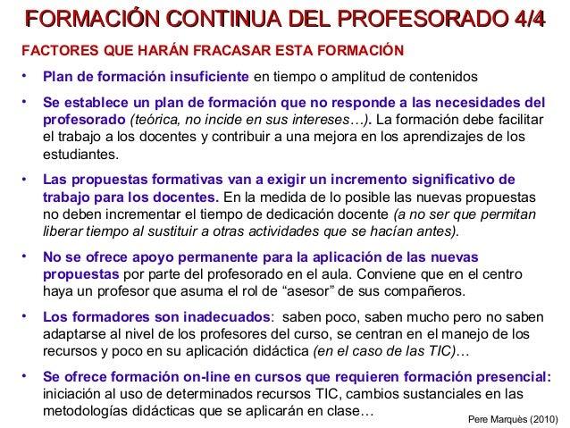 FORMACIÓN CONTINUA DEL PROFESORADO 4/4FORMACIÓN CONTINUA DEL PROFESORADO 4/4 FACTORES QUE HARÁN FRACASAR ESTA FORMACIÓN • ...
