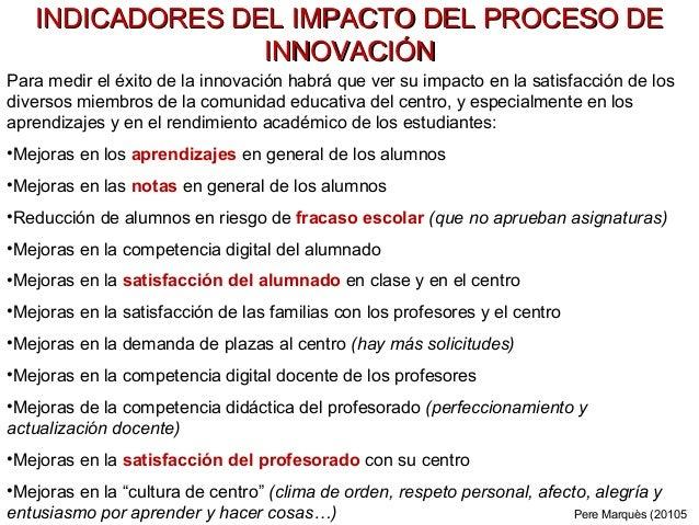 INDICADORES DEL IMPACTO DEL PROCESO DEINDICADORES DEL IMPACTO DEL PROCESO DE INNOVACIÓNINNOVACIÓN Para medir el éxito de l...