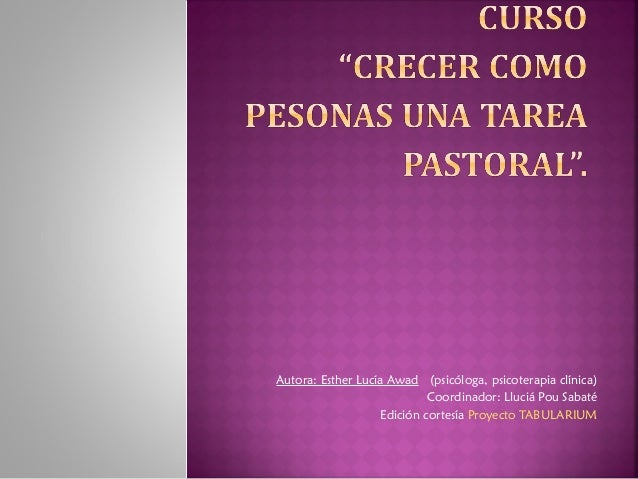 Autora: Esther Lucía Awad (psicóloga, psicoterapia clínica)  Coordinador: Lluciá Pou Sabaté  Edición cortesía Proyecto TAB...