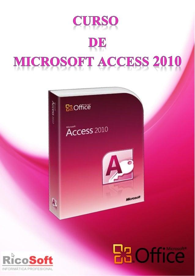 Curso Access 2010 - Alfredo Rico – RicoSoft 2011 2 Aviso legal: Todos los textos y pantallas están extraidos del curso de ...
