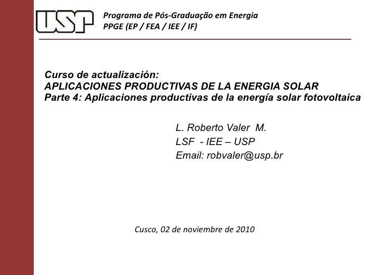 Curso de actualización: APLICACIONES PRODUCTIVAS DE LA ENERGIA SOLAR  Parte 4:  Aplicaciones productivas de la energía sol...