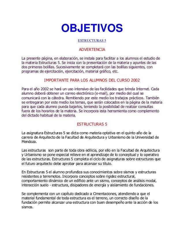 OBJETIVOS ESTRUCTURAS 5  ADVERTENCIA La presente página, en elaboración, se instala para facilitar a los alumnos el estudi...